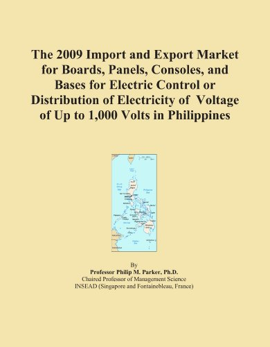 The 2009 Import And Export Market For Boards, Panels, Consoles, And Bases For Electric Control Or Distribution Of Electricity Of Voltage Of Up To 1,000 Volts In Philippines