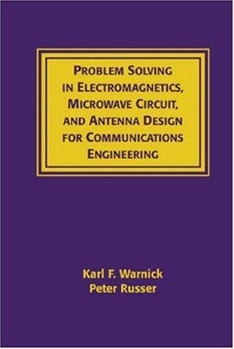 Problems Solving In Electromagnetics, Microwave Circuit And Antenna Design For Communications Engineering