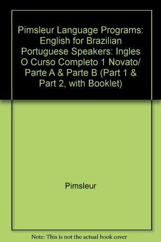 Pimsleur Language Programs: English for Brazilian Portuguese Speakers: Ingles O Curso Completo 1 Novato/ Parte A & Parte B (Part 1 & Part 2