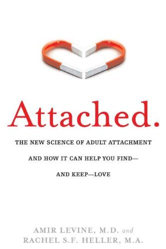 By Amir Levine - Attached: The New Science of Adult Attachment and How It Can Help You Find - And Keep - Love (Reprint) (12.6.2011), by Am