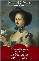 La Marquise de Pompadour (Int�grale Volume 1 et 2) de Michel Z�vaco
