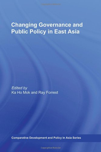 Changing Governance and Public Policy in East Asia (Comparative Development and Policy in Asia)