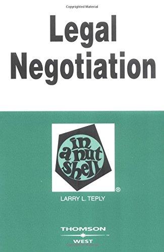 Legal Negotiation in a Nutshell (In a Nutshell (West Publishing)) (Nutshells)