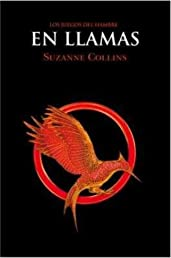 En llamas / Catching Fire (Hunger Games) (Spanish Edition)