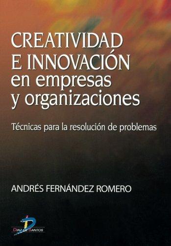 CREATIVIDAD E INNOVACION EN EMPRESAS Y ORGANIZACIONES