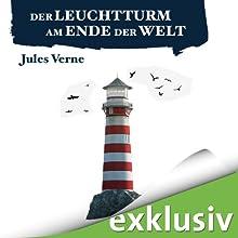 Der Leuchtturm am Ende der Welt (       ungekürzt) von Jules Verne Gesprochen von: Oliver Rohrbeck