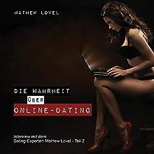 Die Wahrheit über Online-Dating (Interview mit dem Dating-Experten Mathew Lovel 2) (       ungekürzt) von Mathew Lovel Gesprochen von: Markus Sulzbacher
