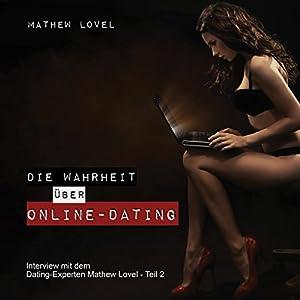 Die Wahrheit über Online-Dating (Interview mit dem Dating-Experten Mathew Lovel 2) Hörbuch