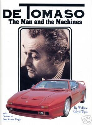 de-tomaso-the-man-and-the-machines-by-wallace-a-wyss-1991-12-31