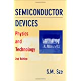 Semiconductor Devices: Physics and Technology, 2nd Edition ~ S. M. Sze