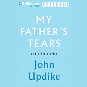 My Father's Tears and Other Stories | [John Updike]