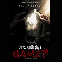 Do You Want to Play a Game? Audiobook by Regina Puckett Narrated by George Taylor