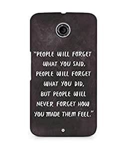 AMEZ people will forget what you said did Back Cover For Motorola Nexus 6