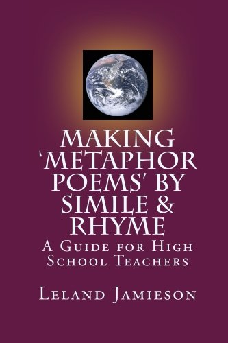 Making 'Metaphor Poems' by Simile & Rhyme: A Guide for High School Teachers