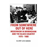 From Somewhere Out of Here: Modernism in Birmingham and the Black Countryby S. G. Grey