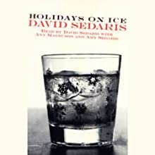 Holidays on Ice (       ABRIDGED) by David Sedaris Narrated by David Sedaris