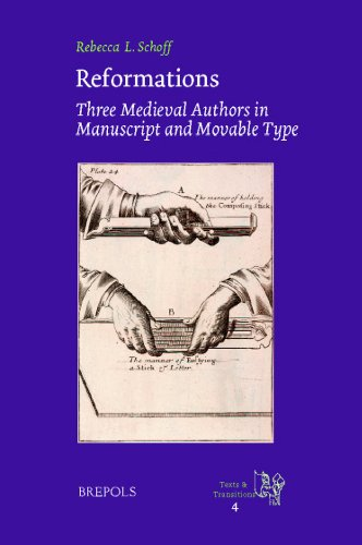 Reformations: Three Medieval Authors in Manuscript and Movable Type (TEXTS AND TRANSITIONS)