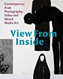 img - for View From the Inside: Contemporary Arab Photography, Video and Mixed Media Art book / textbook / text book