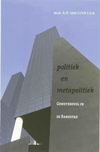 politiek-en-metapolitiek-gewetensvol-in-de-randstad