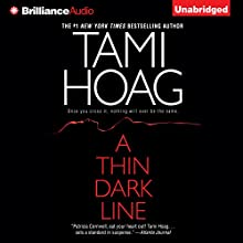 A Thin Dark Line (       UNABRIDGED) by Tami Hoag Narrated by Karen Peakes