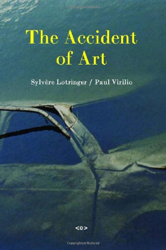 The Accident of Art (Semiotext(e) / Foreign Agents) PDF