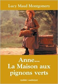 Anne la maison aux pignons verts t01 lucy for Anne et la maison aux pignons verts