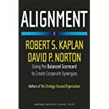 Alignment: Using the Balanced Scorecard to Create Corporate Synergies ~ Robert S. Kaplan
