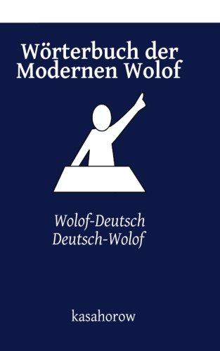 Wörterbuch der Modernen Wolof: Wolof-Deutsch, Deutsch-Wolof (Wolof kasahorow)
