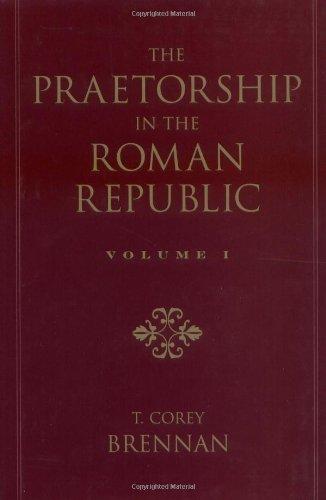 The Praetorship in the Roman Republic: Volume 1: Origins to 122 BC