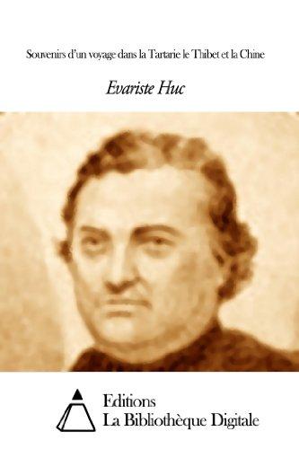 Evariste Huc - Souvenirs d'un voyage dans la Tartarie le Thibet et la Chine