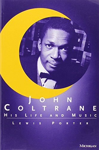 john-coltrane-his-life-and-music-the-michigan-american-music