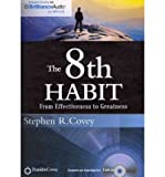 (The 8th Habit: From Effectiveness to Greatness) By Dr Stephen R Covey (Author) audioCD on (Apr , 2012) Dr Stephen R Covey