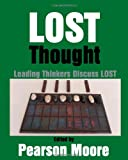 LOST Thought: Leading Thinkers Discuss LOST (0615603785) by Moore, Pearson