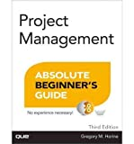 img - for [(Project Management Absolute Beginner's Guide )] [Author: Greg Horine] [Oct-2012] book / textbook / text book