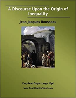discourse on the origin of inequality essay Let us write or edit the essay on your topic rousseau:discourse on the origin of inequality and kant  discourse on the origin of inequality and kant-perpetual.