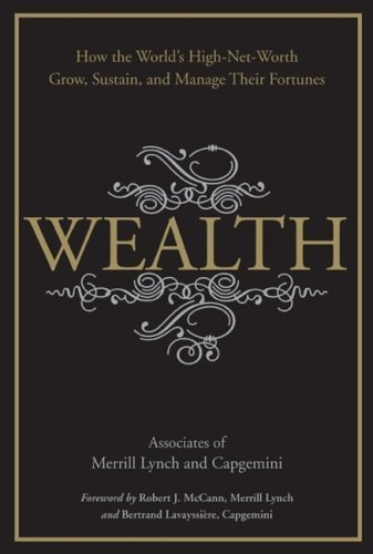 wealth-how-the-worlds-high-net-worth-grow-sustain-and-manage-their-fortunes-by-merrill-lynch-6-jun-2
