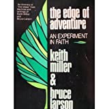 The Edge of Adventure: An Experiment in Faith (0876809794) by Miller, Keith
