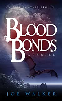 (FREE on 12/7) Ethriel: Blood Bonds by Joe Louis Walker - http://eBooksHabit.com