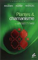 Plantes & chamanisme - Conversations autour de l'ayahuasca & de l'iboga