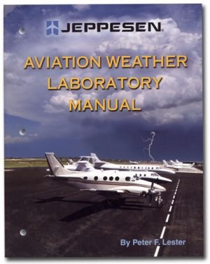 Aviation Weather Laboratory Manual, Peter F. Lester