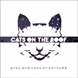 Cats on the Roof Pros & Cons of Solitude