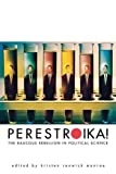 img - for Perestroika!: The Raucous Rebellion in Political Science book / textbook / text book