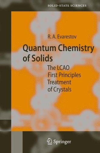 Quantum Chemistry Of Solids: The Lcao First Principles Treatment Of Crystals (Springer Series In Solid-State Sciences)