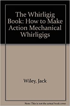 How To Make Whirligigs Book