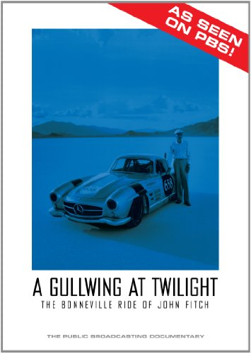 A Gullwing At Twilight The Bonneville Ride of John Fitch Details