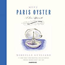 Meet Paris Oyster: A Love Affair with the Perfect Food (       UNABRIDGED) by Mireille Guiliano Narrated by Mireille Guiliano