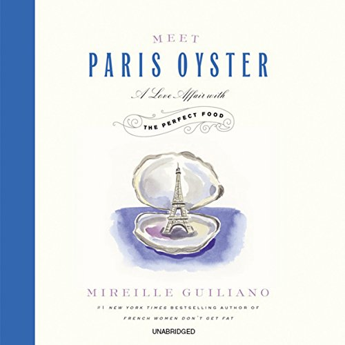 Meet Paris Oyster: A Love Affair with the Perfect Food by Mireille Guiliano