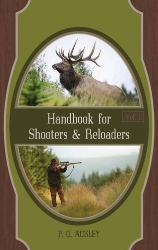 Handbook for Shooters and Reloaders, by Parker O Ackley