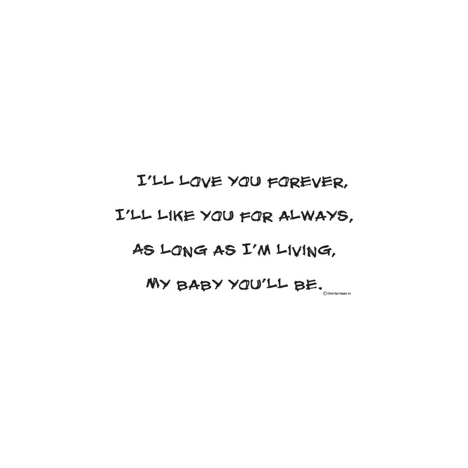 Love Wall Decal ILL LOVE YOU FOREVER, ILL LIKE YOU FOR ALWAYS, AS LONG AS IM LIVING, MY BABY YOULL BE Vinyl wall quotes  love sayings  home art decor decal