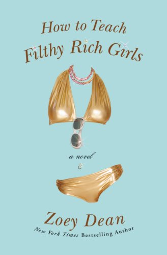How to Teach Filthy Rich Girls, by Zoey Dean